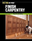 Finish Carpentry (For Pros By Pros) Cover Image