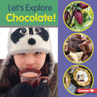 Let's Explore Chocolate! Cover Image