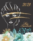 Hair Appointments 2021: Women's Hairdressers Daily Appointment Book For Studios & Salons - A Scheduler With Password Page & 2021 Calendar With Cover Image