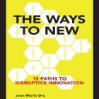 The Ways to New: 15 Paths to Disruptive Innovation Cover Image