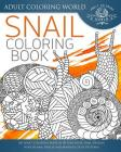 Snail Coloring Book: An Adult Coloring Book of 40 Zentangle Snails with Henna, Paisley and Mandala Style Patterns (Animal Coloring Books for Adults #25) Cover Image