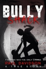Bully Shack: A Compelling Story About Fighting Cover Image