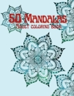 50 Mandalas Adult Coloring Book: Stress Relieving Mandala Designs for Adults Relaxation Cover Image