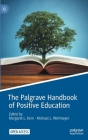 The Palgrave Handbook of Positive Education Cover Image