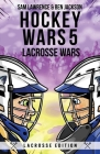 Hockey Wars 5: Lacrosse Wars Cover Image