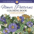 Flower Patterns Coloring Book - A Calming And Relaxing Coloring Book For Adults Cover Image