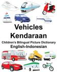 English-Indonesian Vehicles/Kendaraan Children's Bilingual Picture Dictionary Cover Image