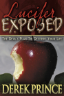 Lucifer Exposed: The Devil's Plan to Destroy Your Life Cover Image