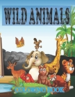 Wild Animals Coloring Book: 50 Printable Unique Wild Animals Coloring Designs Including Lions, Elephants, Tigers, Snakes, Birds, Fish, Monkeys and Cover Image