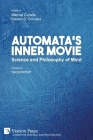 Automata's Inner Movie: Science and Philosophy of Mind (Cognitive Science and Psychology) Cover Image