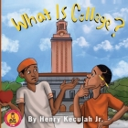 What is College?: College and Career Readiness for Elementary Students Cover Image