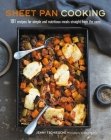 Sheet Pan Cooking: 101 recipes for simple and nutritious meals straight from the oven Cover Image