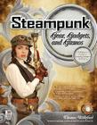 Steampunk Gear, Gadgets, and Gizmos: A Maker's Guide to Creating Modern Artifacts Cover Image