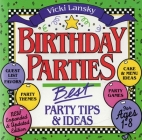 Birthday Parties: Best Party Tips and Ideas for Ages 1-8 (Lansky) Cover Image