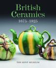 British Ceramics, 1675-1825: The Mint Museum Cover Image