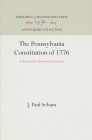 The Pennsylvania Constitution of 1776: A Study in Revolutionary Democracy Cover Image