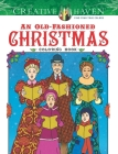 Creative Haven an Old-Fashioned Christmas Coloring Book (Creative Haven Coloring Books) Cover Image