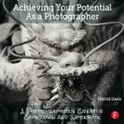 Achieving Your Potential as a Photographer: A Creative Companion and Workbook Cover Image