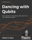 Dancing with Qubits: How quantum computing works and how it can change the world Cover Image