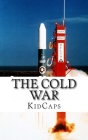 The Cold War: A History Just for Kids! Cover Image