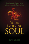 Your Evolving Soul: The Cosmic Spirituality of the Urantia Revelation Cover Image