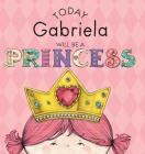 Today Gabriela Will Be a Princess Cover Image