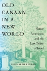 Old Canaan in a New World: Native Americans and the Lost Tribes of Israel (North American Religions #2) Cover Image