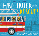 Push-Pull-Turn! Fire Truck to the Rescue! Cover Image