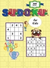 Sudoku for Kids: Easy and Fun Sudoku Puzzles For Kids and Beginners 4x4 and 6x6 with Solutions Cover Image