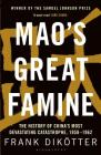 Mao's Great Famine: The History of China's Most Devastating Catastrophe, 1958-62 Cover Image
