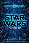 Star Wars Psychology: Dark Side of the Mind Cover Image