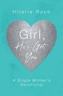 Girl, He's Got You: A Single Mother's Devotional Cover Image