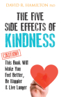 The Five Side Effects of Kindness: This Book Will Make You Feel Better, Be Happier & Live Longer Cover Image