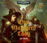 Our Martyred Lady (Warhammer 40,000) Cover Image