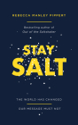 Stay Salt: The World Has Changed: Our Message Must Not Cover Image