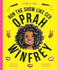 Oprah Winfrey: Run the show like CEO (Work It, Girl) Cover Image