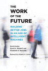 The Work of the Future: Building Better Jobs in an Age of Intelligent Machines Cover Image