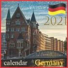 Germany 2021 Calendar: Germany Wall Calendar by Calendar 2021, 12 Month, European Travel Destination Cover Image