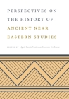 Perspectives on the History of Ancient Near Eastern Studies Cover Image