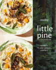 The Little Pine Cookbook: Modern Plant-Based Comfort Cover Image