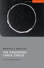 The Caucasian Chalk Circle (Student Editions) Cover Image