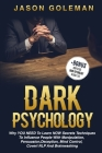 Dark Psychology: Why YOU NEED to Learn NOW secrets techniques to influence people with Manipulation, Persuasion, Deception, Mind Contro Cover Image