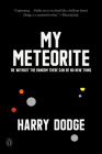My Meteorite: Or, Without the Random There Can Be No New Thing Cover Image