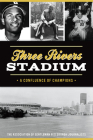 Three Rivers Stadium: A Confluence of Champions Cover Image