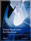 Cloud Application Architectures: Building Applications and Infrastructure in the Cloud Cover Image
