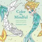 Color Me Mindful: Enchanted Creatures Cover Image