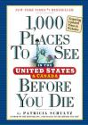 1,000 Places to See in the United States and Canada Before You Die Cover Image