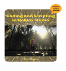Coding and Scripting in Roblox Studio (21st Century Skills Innovation Library: Unofficial Guides Ju) Cover Image