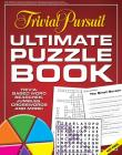 Trivial Pursuit Ultimate Puzzle Book: Trivia-based word searches, jumbles, crosswords and more! Cover Image