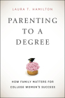 Parenting to a Degree: How Family Matters for College Women's Success Cover Image